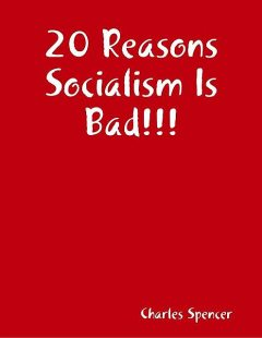 20 Reasons Socialism Is Bad, Charles Spencer
