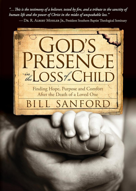 God's Presence in the Loss of a Child, Bill Sanford