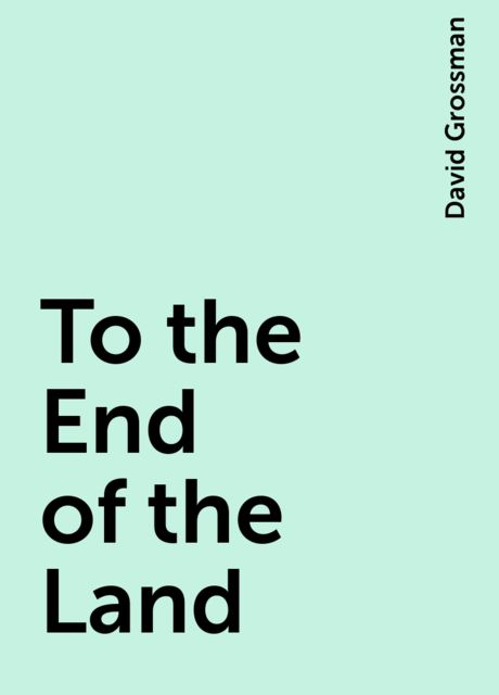 To the End of the Land, David Grossman
