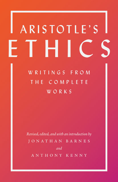Aristotle's Ethics, Aristotle, Barnes, Anthony, Jonathan, Kenny