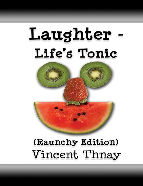 Laughter – Life's Tonic, Vincent Thnay