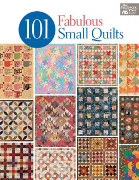 101 Fabulous Small Quilts, That Patchwork Place