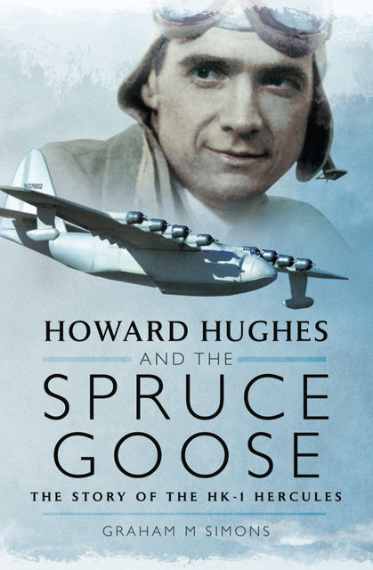 Howard Hughes and the Spruce Goose, Graham Simons