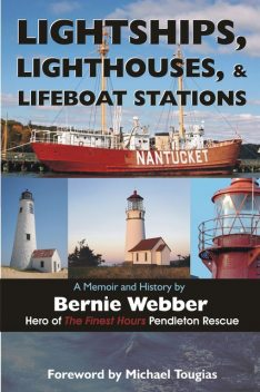 Lightships, Lighthouses, and Lifeboat Stations, Bernie Webber