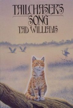 Tailchaser's Song, Tad Williams