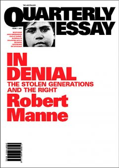 Quarterly Essay 1 In Denial, Robert Manne