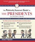 The Politically Incorrect Guide to the Presidents, Part 2, Steven Hayward