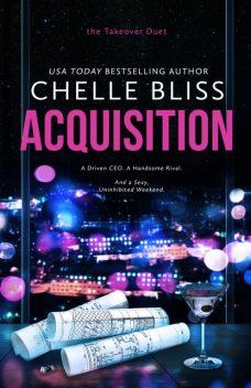 Acquisition (Takeover Duet Book 1), Chelle Bliss