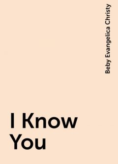 I Know You, Beby Evangelica Christy