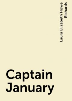 Captain January, Laura Elizabeth Howe Richards