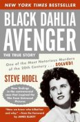 Black Dahlia Avenger: The True Story, Steve Hodel