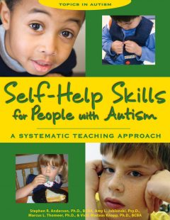 Self-Help Skills for People with Autism, Stephen Anderson, Amy L.Jablonski