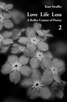 Love Life Loss – A Roller Coaster of Poetry Volume 2, Kate Swaffer