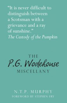 The P G Wodehouse Miscellany, Stephen Fry, N.T.P Murphy