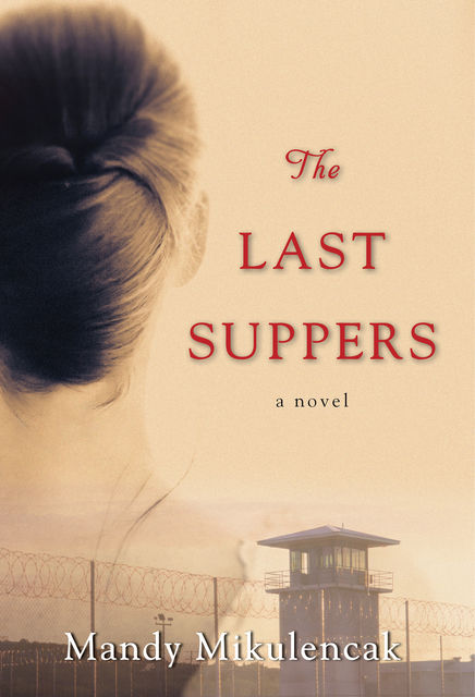 The Last Suppers, Mandy Mikulencak