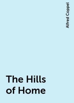 The Hills of Home, Alfred Coppel