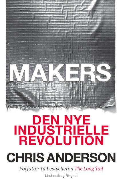 Makers – Den nye industrielle revolution, Chris Anderson