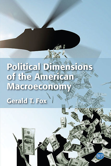 Political Dimensions of the American Macroeconomy, Gerald T. Fox