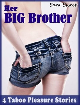 Her Big Brother – 4 Taboo Brother-Sister Stories, Sara Sweet