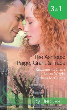 The Ashtons: Paige, Grant & Trace, Roxanne St.Claire, Barbara McCauley, Laura Wright