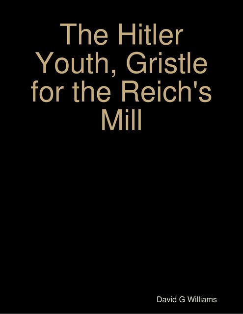 The Hitler Youth, Gristle for the Reich's Mill, David Williams