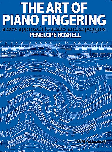 The Art Of Piano Fingering, Penelope Roskell