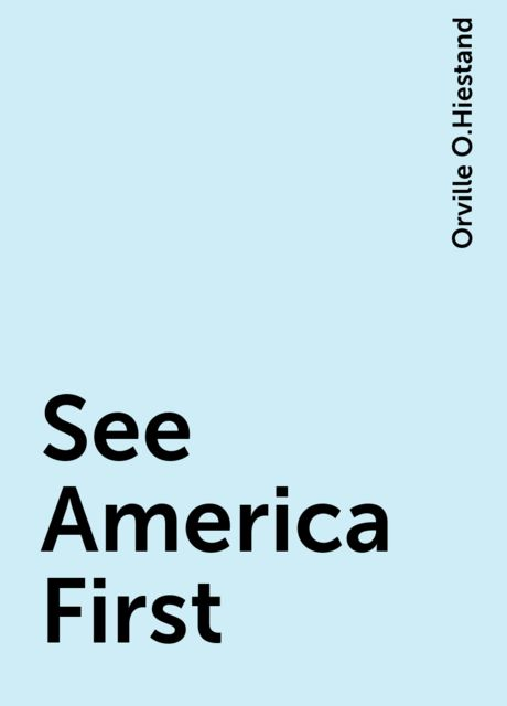 See America First, Orville O.Hiestand