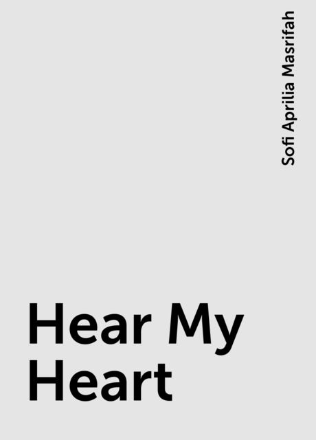 Hear My Heart, Sofi Aprilia Masrifah