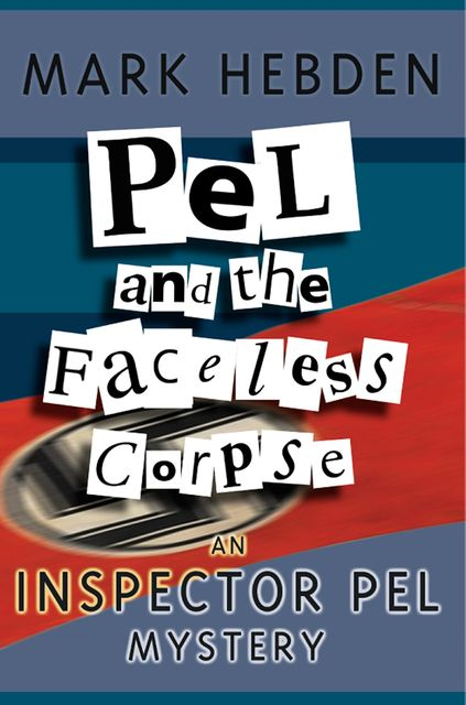 Pel And The Faceless Corpse, Mark Hebden