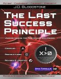 The Last Success Principle: Understanding the Anatomy of Willpower, J.D.Bloodstone