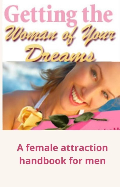 Getting the Woman of Your Dreams, Nishant Baxi