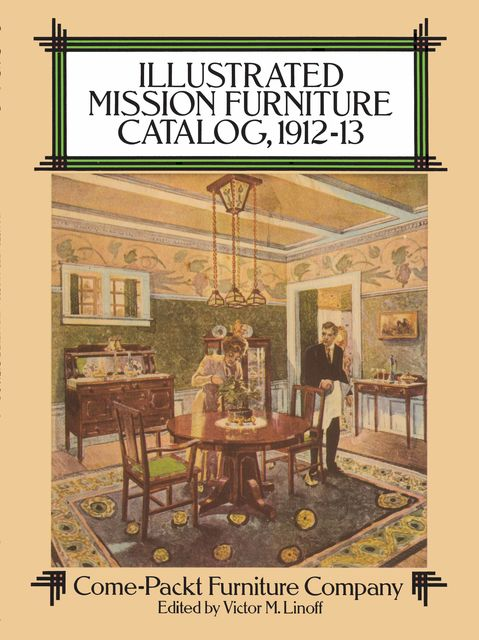 Illustrated Mission Furniture Catalog, 1912–13, Come-Packt Furniture Co.
