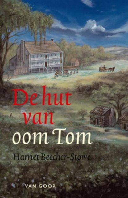 De hut van oom Tom, Harriet Beecher Stowe