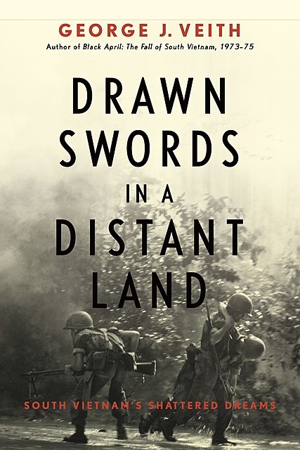 Drawn Swords in a Distant Land, George J. Veith