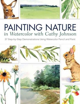 Painting Nature in Watercolor with Cathy Johnson, Cathy Johnson