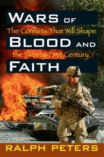 Wars of Blood and Faith, Ralph Peters