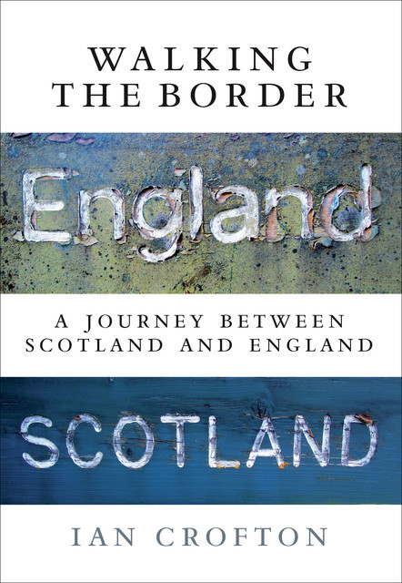 Walking the Border, Ian Crofton