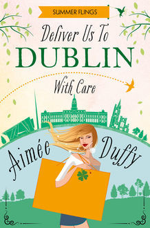 Deliver to DublinWith Care (Summer Flings, Book 7), Aimee Duffy