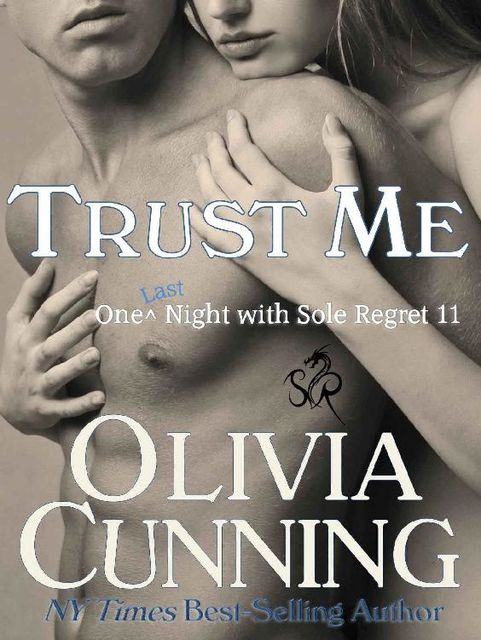 Trust Me (One Night with Sole Regret Book 11), Olivia Cunning