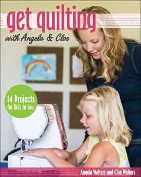 Get Quilting with Angela & Cloe, Angela Walters