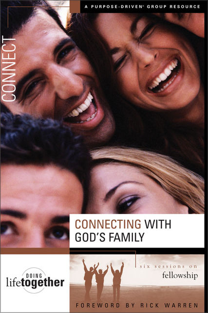 Connecting with God's Family, Rick Warren