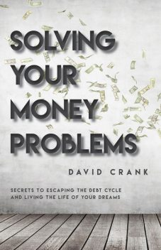 Solving Your Money Problems, David Crank