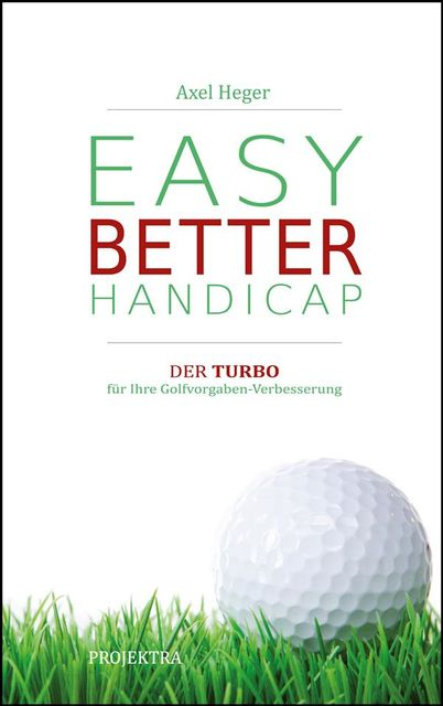 Neues Golfbuch: EASY BETTER HANDICAP, Axel Heger