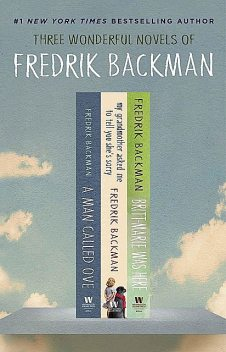 The Fredrik Backman Collection_A Man Called Ove, My Grandmother Asked Me to Tell You She's Sorry, and Britt-Marie Was Here, Fredrik Backman