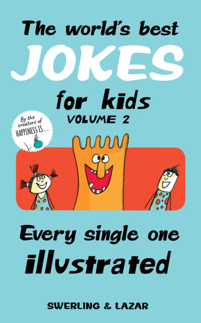 The World's Best Jokes for Kids Volume 2, Lisa Swerling, Ralph Lazar