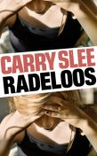 Radeloos, Carry Slee
