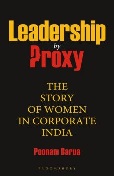 Leadership by Proxy, Poonam Barua