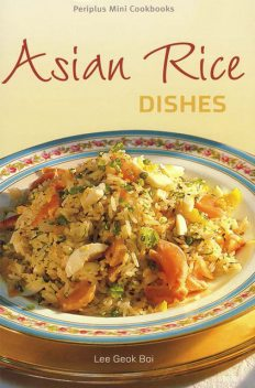 Asian Rice Dishes, Lee Geok Boi
