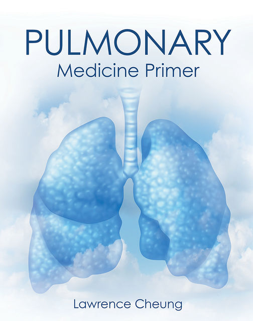 Pulmonary Medicine Primer, Lawrence Cheung