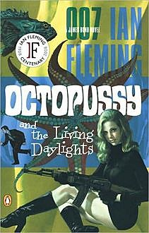 Octopussy and the Living Daylights, Ian Fleming